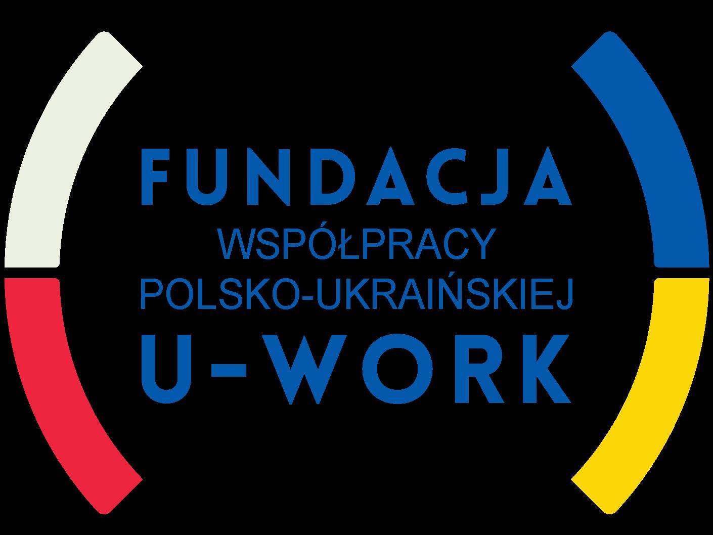 """Fundacja Współpracy Polsko-Ukraińskiej """"U-WORK"""""""
